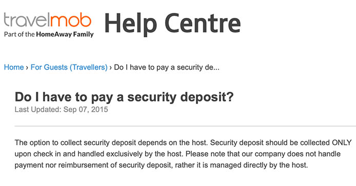 VRBO discourages cash security deposits. But Travelmob seems to encourage these transactions.
