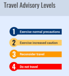 Travel health and safety is in the front of everyone's mind during the pandemic. Visit the US State Department for travel advisory levels for international destinations.